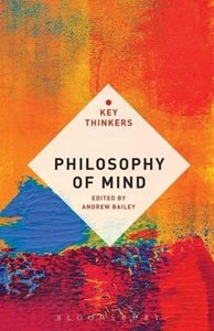 Philosophy of Mind: The Key Thinkers