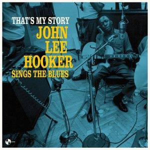 That\'s My Story: John Lee Hooker Sings The