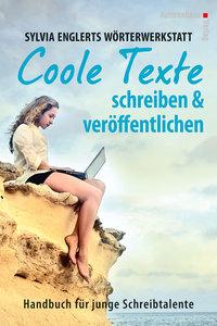 Sylvia Englerts Wörterwerkstatt. Coole Texte schreiben & veröffe