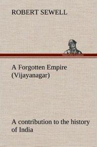 A Forgotten Empire (Vijayanagar): a contribution to the history