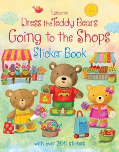 Dress the Teddy Bears Going to the Shops Sticker Book