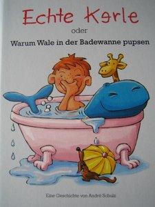Echte Kerle oder warum Wale in der Badewanne pupsen