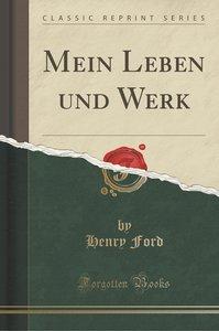 Mein Leben und Werk (Classic Reprint)