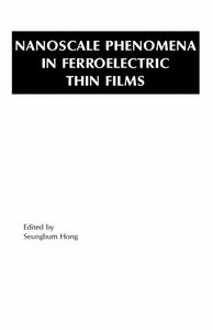 Nanoscale Phenomena in Ferroelectric Thin Films