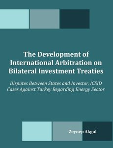 The Development of International Arbitration on Bilateral Invest