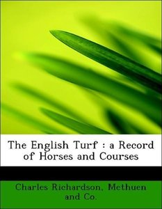 The English Turf : a Record of Horses and Courses