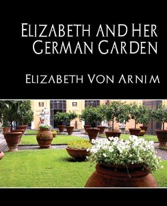 Elizabeth and Her German Garden (new edition)