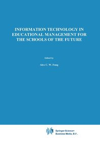 Information Technology in Educational Management for the Schools