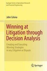 Winning at Litigation through Decision Analysis