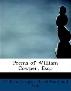 Poems of William Cowper, Esq.;