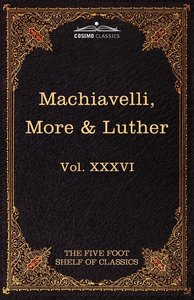 Machiavelli, More & Luther