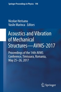 Acoustics and Vibration of Mechanical Structures - AVMS-2017