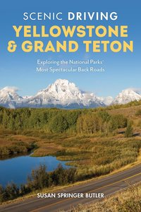 Scenic Driving Yellowstone & Grand Teton: Exploring the National
