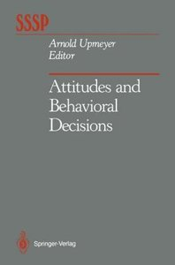 Attitudes and Behavioral Decisions