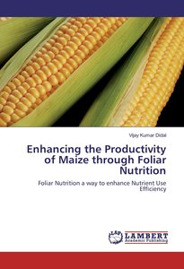 Enhancing the Productivity of Maize through Foliar Nutrition