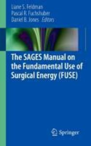 The SAGES Manual on the Fundamental Use of Surgical Energy (FUSE