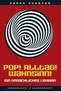 Pop! Alltag! Wahnsinn!