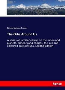 The Orbs Around Us