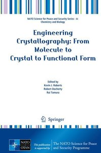 Engineering Crystallography: From Molecule to Crystal to Functio