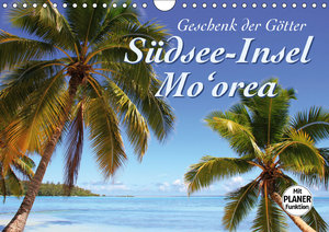 Südsee-Insel Mo\'orea (Wandkalender 2019 DIN A4 quer)