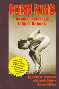 Porn King: The Autobiography of John C. Holmes (Hardback)