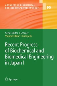 Recent Progress of Biochemical and Biomedical Engineering in Jap