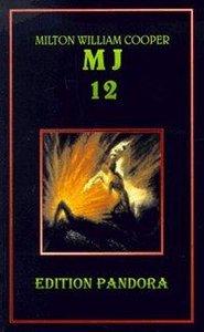 MJ 12. Die geheime Regierung