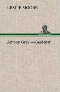 Antony Gray,-Gardener
