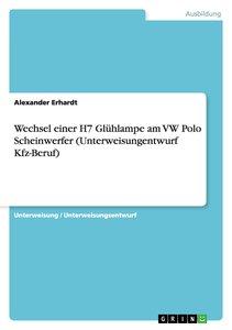 Wechsel einer H7 Glühlampe am VW Polo Scheinwerfer (Unterweisung