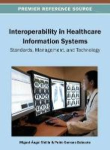 Interoperability in Healthcare Information Systems: Standards, M