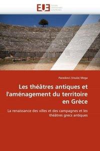 Les théâtres antiques et l'aménagement du territoire en Grèce