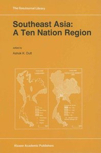 Southeast Asia: A Ten Nation Regior