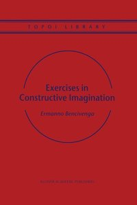 Exercises in Constructive Imagination
