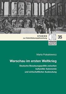 Warschau im ersten Weltkrieg: Deutsche Besatzungspolitik zwische