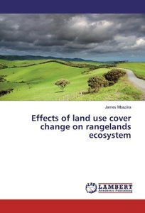 Effects of land use cover change on rangelands ecosystem