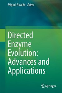 Directed Enzyme Evolution: Advances and Applications