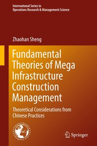 Fundamental Theories of Mega Infrastructure Construction Managem