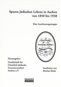 Spuren jüdischen Lebens in Aachen 1850 bis 1938