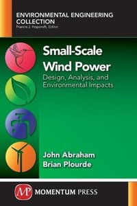 Small-Scale Wind Power: Design, Analysis, and Environmental Impa