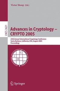Advances in Cryptology - CRYPTO 2005