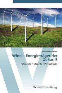 Wind - Energieträger der Zukunft