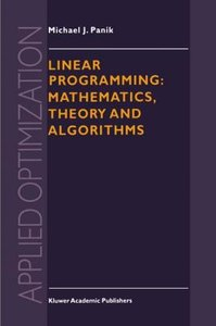 Linear Programming: Mathematics, Theory and Algorithms