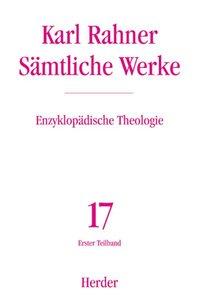 Sämtliche Werke 17/1. Enzyklopädische Theologie 1