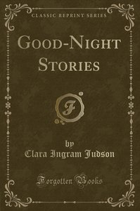 Good-Night Stories (Classic Reprint)