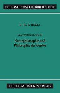 Jenaer Systementwürfe 3. Naturphilosophie und Philosophie des Ge