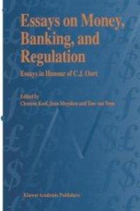 Essays on Money, Banking, and Regulation