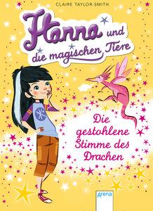 Hanna und die magischen Tiere 01. Die gestohlene Stimme des Drac