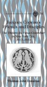 Jacques Copeau's Friends and Disciples