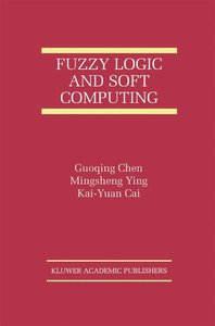 Fuzzy Logic and Soft Computing