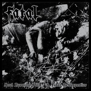 Soul Burning Still: A Fatal Retrospective/FFO Krea
